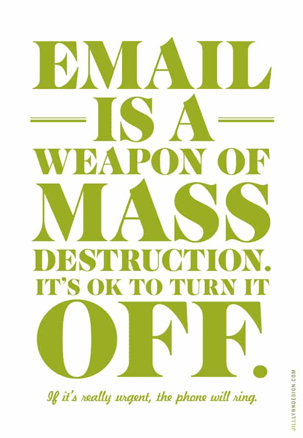 Email is a weapon of mass destruction.