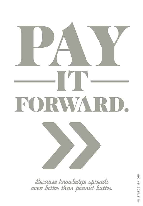 Pay it forward.