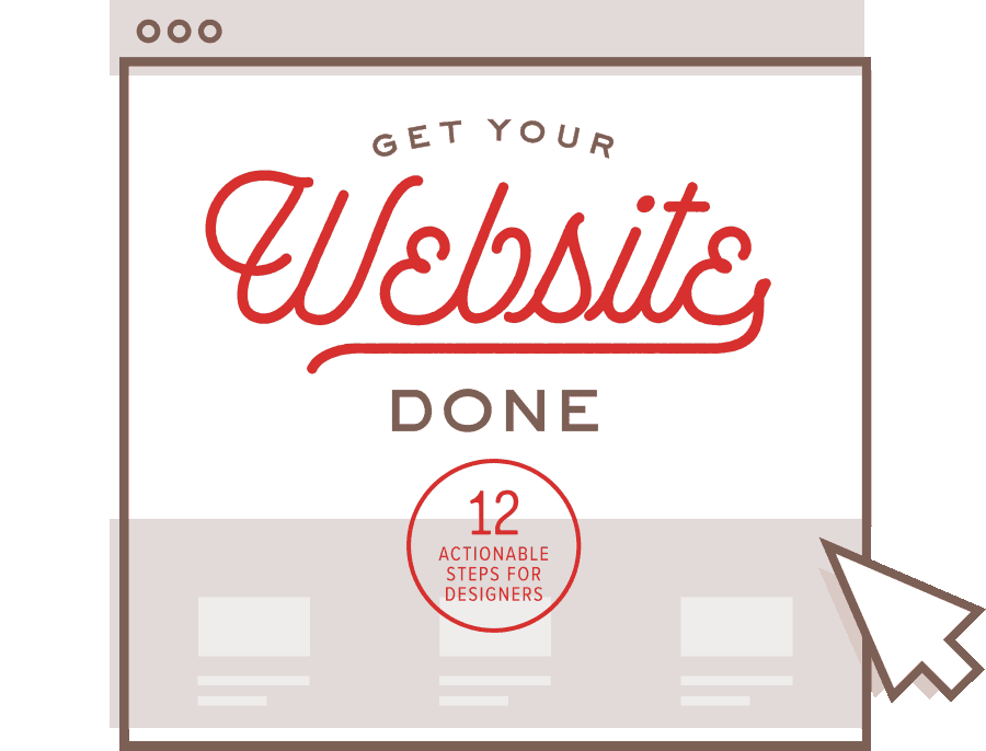 Get Your Website Done: 12 Actionable Steps for Designers
